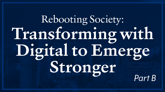 Work Group: Rebooting Society: Transforming with Digital to Emerge Stronger